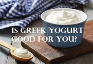 is_greek_yogurt_good_for_you
